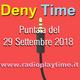 Deny Time - Puntata del 29 Settembre 2018