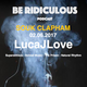 LucaJLove presents Be RiDiCuLouS Vol.5 - SOUK CLAPHAM 02.06.2017