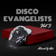 Disco Evangelists Vol. 3 - The Peaktime Mix