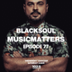 BLACKSOUL presents MUSIC MATTERS 77 / YAMMAT FM / 26.09.2018