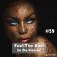 Feel The Soul In Da House #59