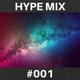 Hype Mix #001