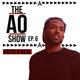 The AO Show Ep. 6