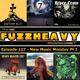FuzzHeavy Podcast - Episode 127 - New Music Monday Pt I (2018-05-21)