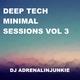 Deep Tech Minimal Vol 3 (mixed by DJ Adrenalinjunkie)
