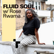 Fluid Soul with Rose - 13 December 2018