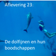 De dolfijnen en hun boodschappen.