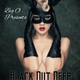 Big O Presents 'BLACK OUT DEEP'
