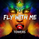 Towers - Fly with me LIVE