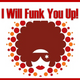 I Will Funk You Up