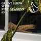 GUEST SHOW WITH FIVE SEASONS #3