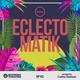 Eclectomatik #3 w/ Carlos Guzman