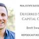 222 - Deferred Sales/Capital Gains with Brett Swartz