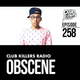 Club Killers Radio #258 - Obscene