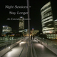 Night Sessions - Stay Longer, An Extended Session