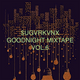 $UGVRKVNX GOODNIGHT MIXTAPE VOL.6