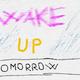 Wake up tomorrow 21_06_2017