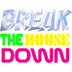 Break the house down podcast 28/03/17