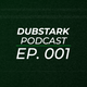 Dubstark Podcast - EP.001