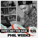 Phil Weeks - HOW I MET THE BASS #153