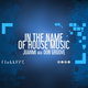 In The Name Of House Music by Juanmi Aka Don Groove 12