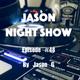 Jason night show #48