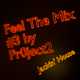 Feel The Mix #3 by Pr0ject2 (Jackin' House)