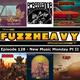 FuzzHeavy Podcast - Episode 128 - New Music Monday Pt II (2018-05-22)