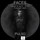 Faces Podcast #028 - Pulso