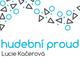 Hudební proud - Lucie Kačerová (16.4.2018)