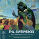 Evil Superheroes [16/1/19]