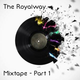 The Royalway - Mixtape Part 1