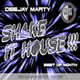 Shake it house 08.01.2017 by Deejay Marty On galaxieradio