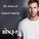 30 mins of Calvin Harris