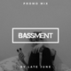BASSMENT Promo Mix by Late June