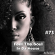 Feel The Soul In Da House #73