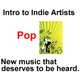 Intro to Indie Artists - Pop 24