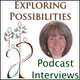 Exploring Possibilities:  Sarah Proffitt on Positive Self-Image, Intuition, and Sustainable Living