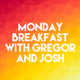 CITY RADIO: Monday Breakfast with Gregor and Josh - 21st May