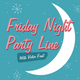 Friday Night Party Line Episode 126: Congrats George and Chris!