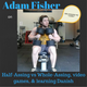Adam Fisher on Half-Assing vs Whole-Assing, video games, & learning Danish
