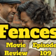 Episode 109: Fences