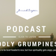 New Podcast: Godly Grumpiness