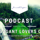 New Podcast: Extravagant Lovers Of God